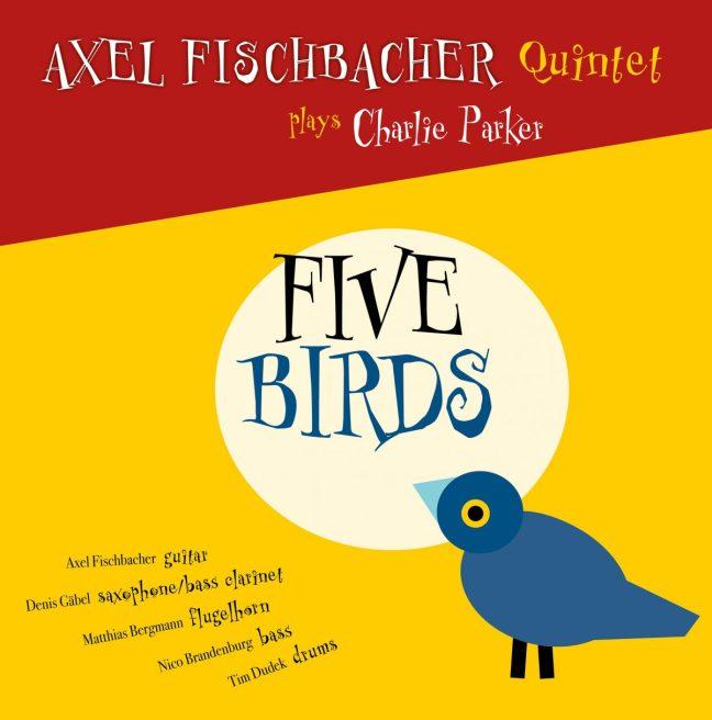 AXEL FISCHBACHER QUINTET FIVE BIRDS