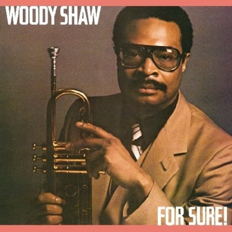 woody-shaw-for-sure-1980